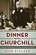 Dinner with Churchill: Policy-Making at the…