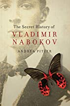 The Secret History of Vladimir Nabokov by…
