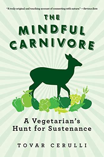 the-mindful-carnivore-a-vegetarians-hunt-for-sustenance