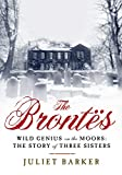 Barker, Juliet: The Brontes: Wild Genius on the Moors: The Story of a Literary Family