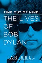 Time Out of Mind: The Lives of Bob Dylan by…