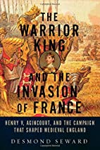 The Warrior King and the Invasion of France:…