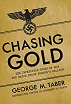 Chasing Gold: The Incredible Story of How…