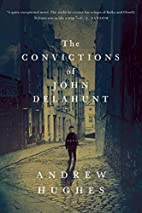 The Convictions of John Delahunt by Andrew…