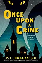 Once Upon a Crime: A Brothers Grimm Mystery…