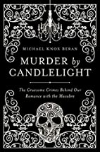 Murder by Candlelight: The Gruesome Slayings…