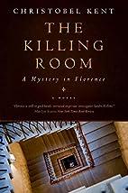 The Killing Room by Christobel Kent