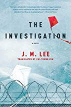 The Investigation: A Novel by J. M. Lee