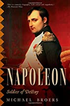 Napoleon: Soldier of Destiny by Michael…