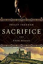 Sacrifice: A Celtic Adventure by Philip…