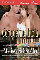 Conquering India by Melissa Schroeder