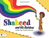 Crystal Johnson: Shaheed and His Rainbow