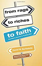 From Rags to Riches to Faith by Daniel W.…