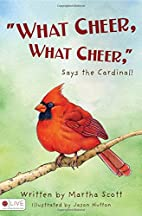 What Cheer, What Cheer, Says the Cardinal!…