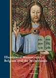 Kren, Thomas: Illuminated Manuscripts of Belgium and the Netherlands at the J. Paul Getty Museum