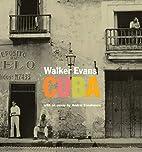 Walker Evans: Cuba by Andrei Codrescu