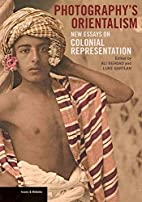 Photography's Orientalism: New Essays…