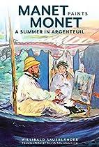 Manet Paints Monet: A Summer in Argenteuil…