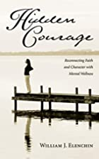 Hidden Courage: Reconnecting Faith and…