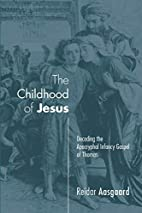 The Childhood of Jesus: Decoding the…