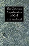 Mackintosh, H. R.: The Christian Apprehension of God: