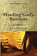 Minding God's Business by Ray Sherman…