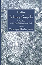 Latin Infancy Gospels: A New Text, with a…
