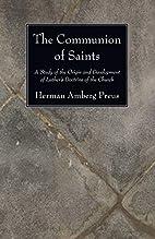 The Communion of Saints by Herman A. Preus