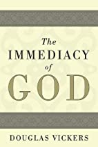 The Immediacy of God by Douglas Vickers