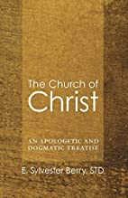 The Church of Christ: An Apologetic and…