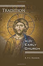 Tradition in the early church by R. P. C.…