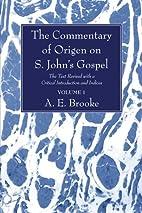 The Commentary of Origen on S. John's Gospel…