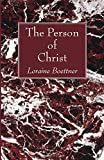 Boettner, Loraine: The Person of Christ: