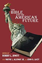 The Bible and the American future by Robert…