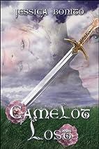 Camelot Lost by Jessica Bonito