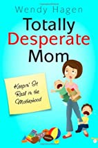 Totally Desperate Mom: Keepin' It Real…