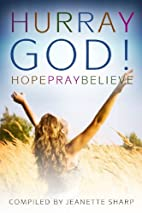 Hurray God!: Hope, Pray, Believe by Jeanette…
