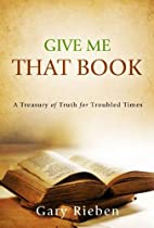 Give Me That Book: A Treasury of Truth for…