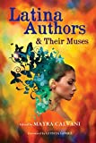 Latina Authors and Their Muses by Mayra…