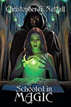 Schooled in Magic by Christopher Nuttall