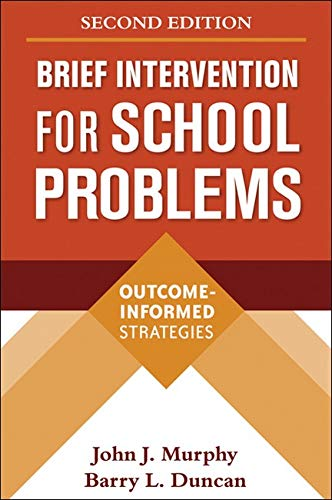 brief-intervention-for-school-problems-second-edition-outcome-informed-strategies-the-guilford-school-practitioner-series
