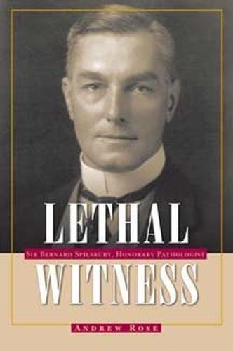 lethal-witness-sir-bernard-spilsbury-honorary-pathologist-true-crime-history-series