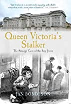 Queen Victoria's Stalker: The Strange…