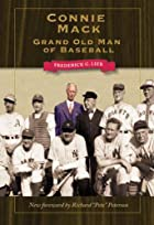 Connie Mack: Grand Old Man of Baseball by…