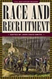 John David Smith: Race and Recruitment: Civil War History Readers, Volume 2