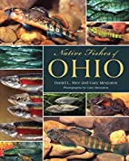 Native fishes of Ohio by Daniel L. Rice