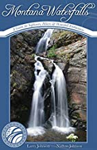 Montana Waterfalls: A Guide for Sightseers,…