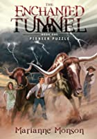 The Enchanted Tunnel, Book 1: Pioneer Puzzle…