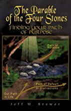 The Parable of the Four Stones by Jeff M.…
