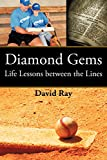 Ray, David: Diamond Gems: Life Lessons between the Lines